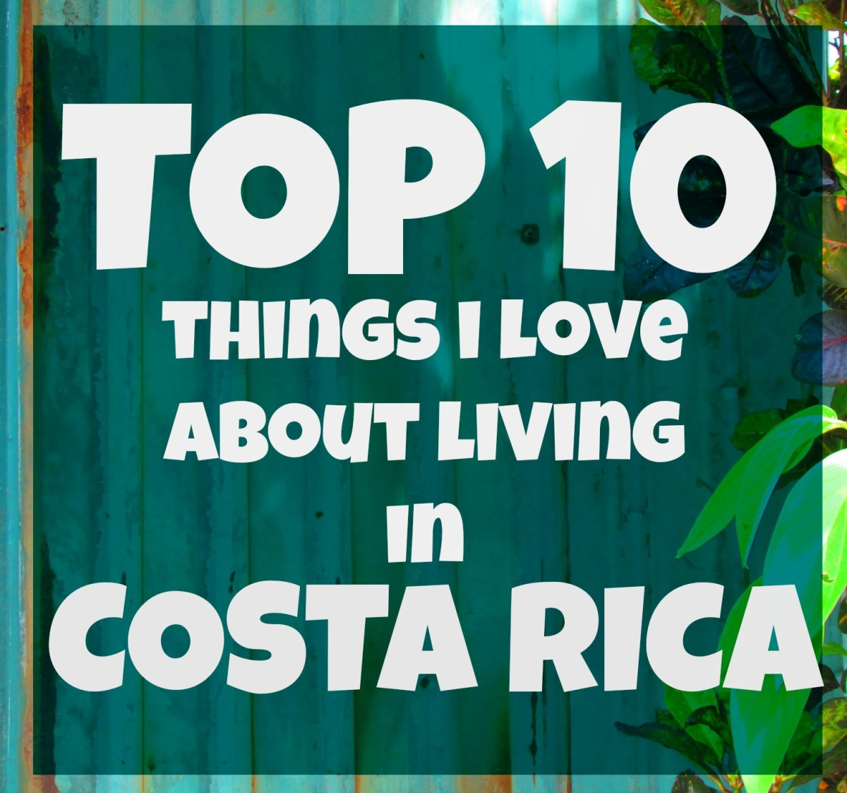 10 Things I Love About Living in Costa Rica