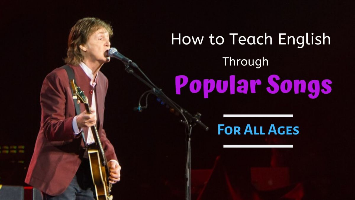 Songs are easy and effective ways to teach your students English vocabulary, idioms, and figurative language.