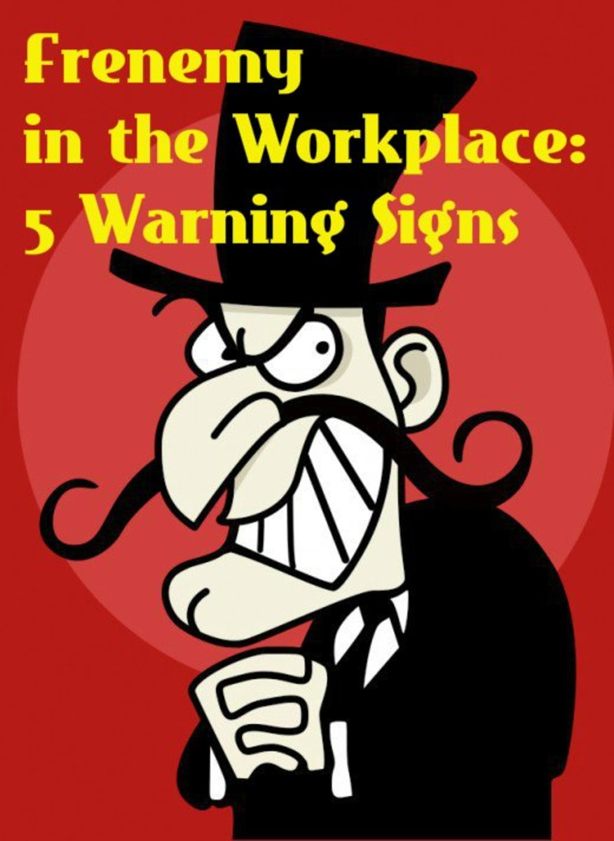 Frenemy In the Workplace:  5 Warning Signs