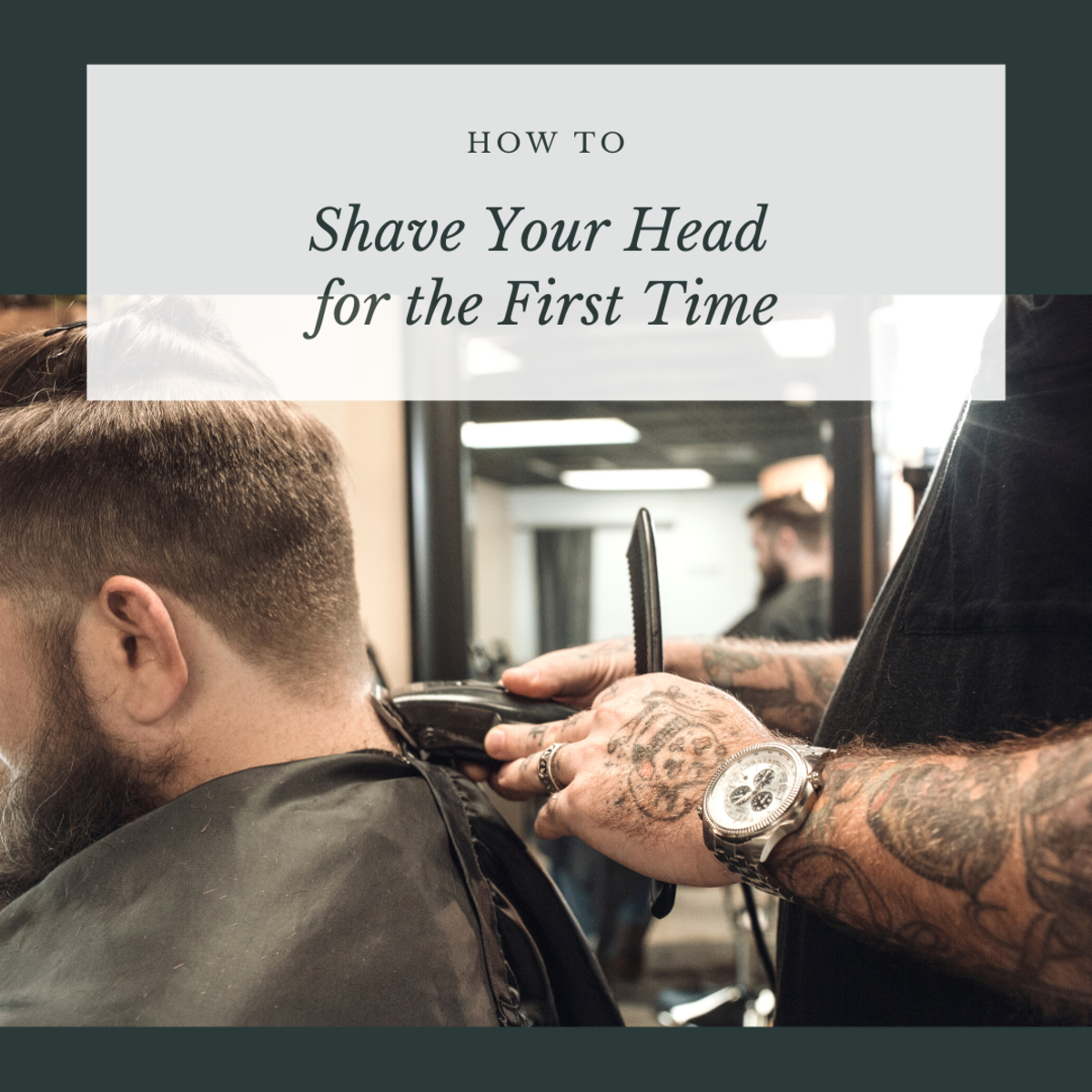 How to Shave Your Head for the First Time