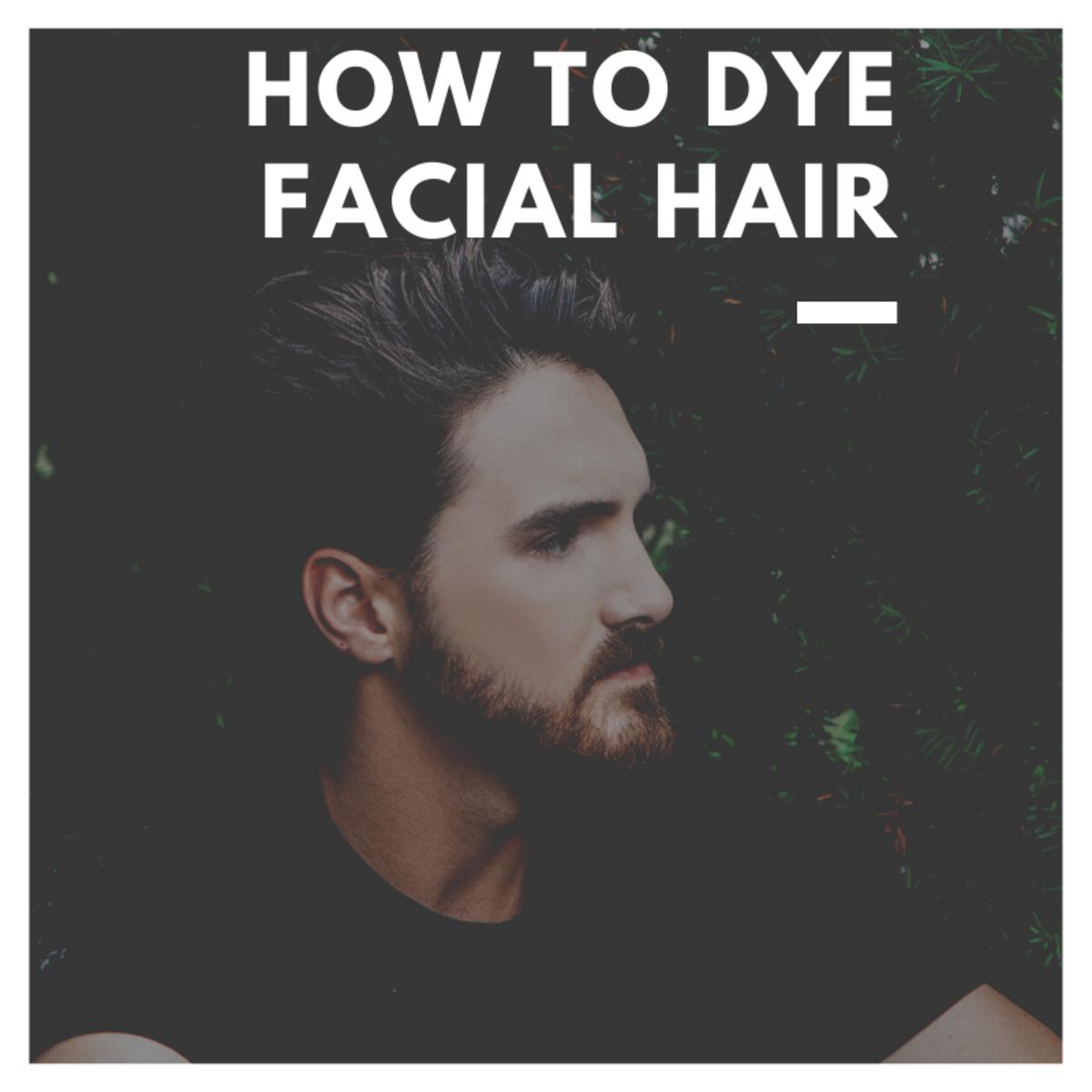 How to Dye Facial Hair