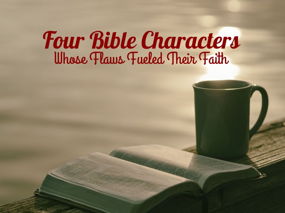Four Bible Characters Whose Flaws Fueled Their Faith