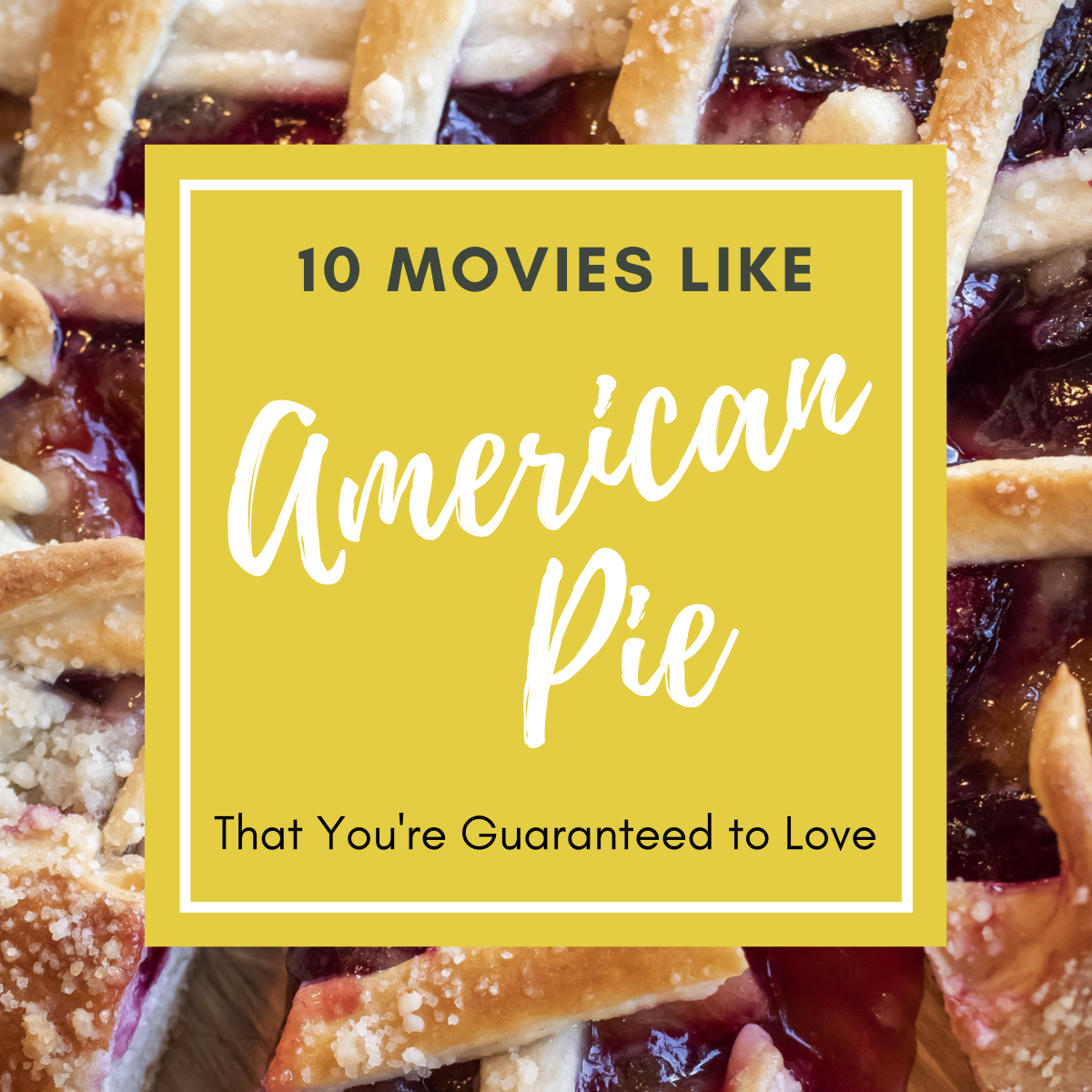 "Are you ready to dig into these 10 movies like ""American Pie""?"