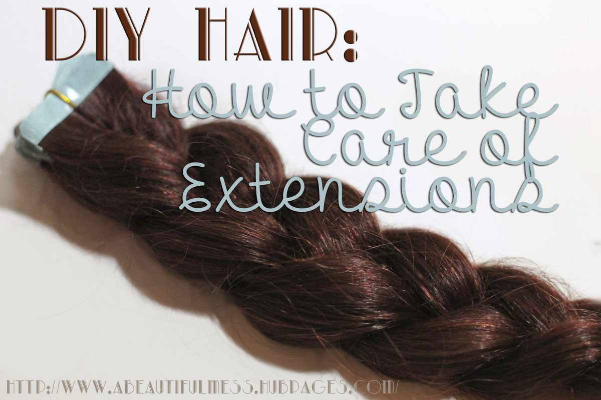 DIY Hair: How to Take Care of Extensions