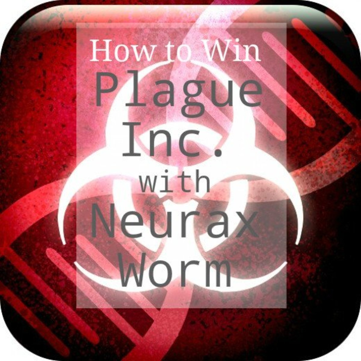 How to Beat Plague Inc. Neurax Worm on Normal