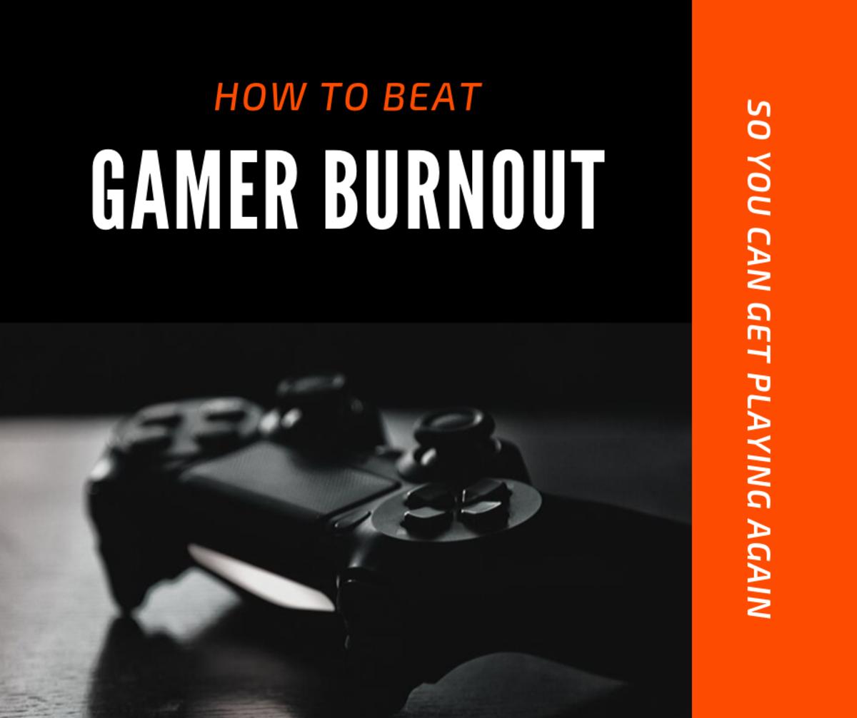 12 Ways to Beat Gamer Burnout