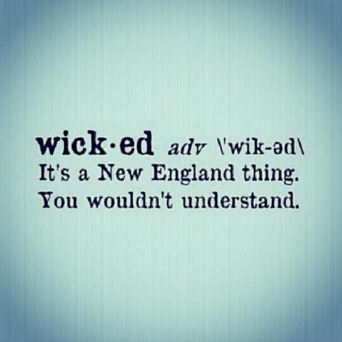 wicked slang origin why does new england say wicked and what does