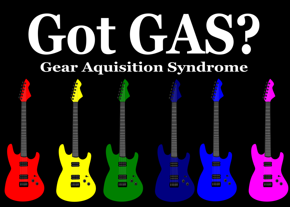 Gear Acquisition Syndrome (GAS, or Guitar  Acquisition Syndrome) impacts guitar players around the world.