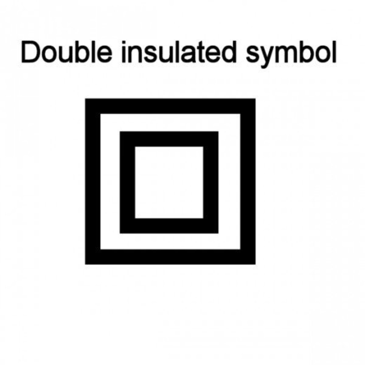 Double insulated appliances are marked with this symbol