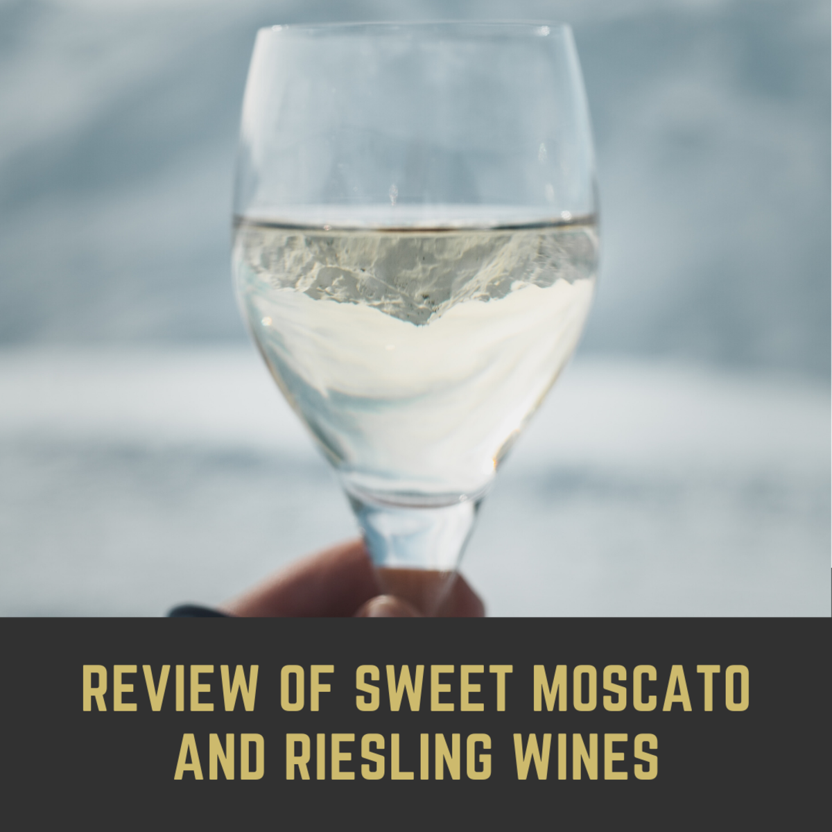 A Review of Sweet Moscato and Riesling Wines