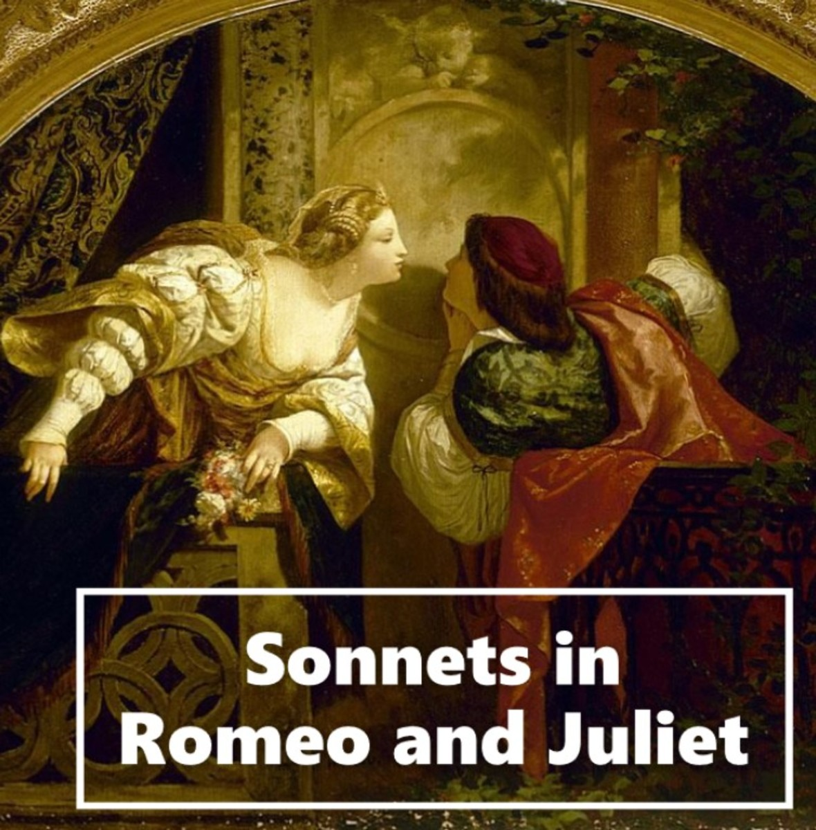Three Important Sonnets in Romeo and Juliet, Analyzed the Way You Need It