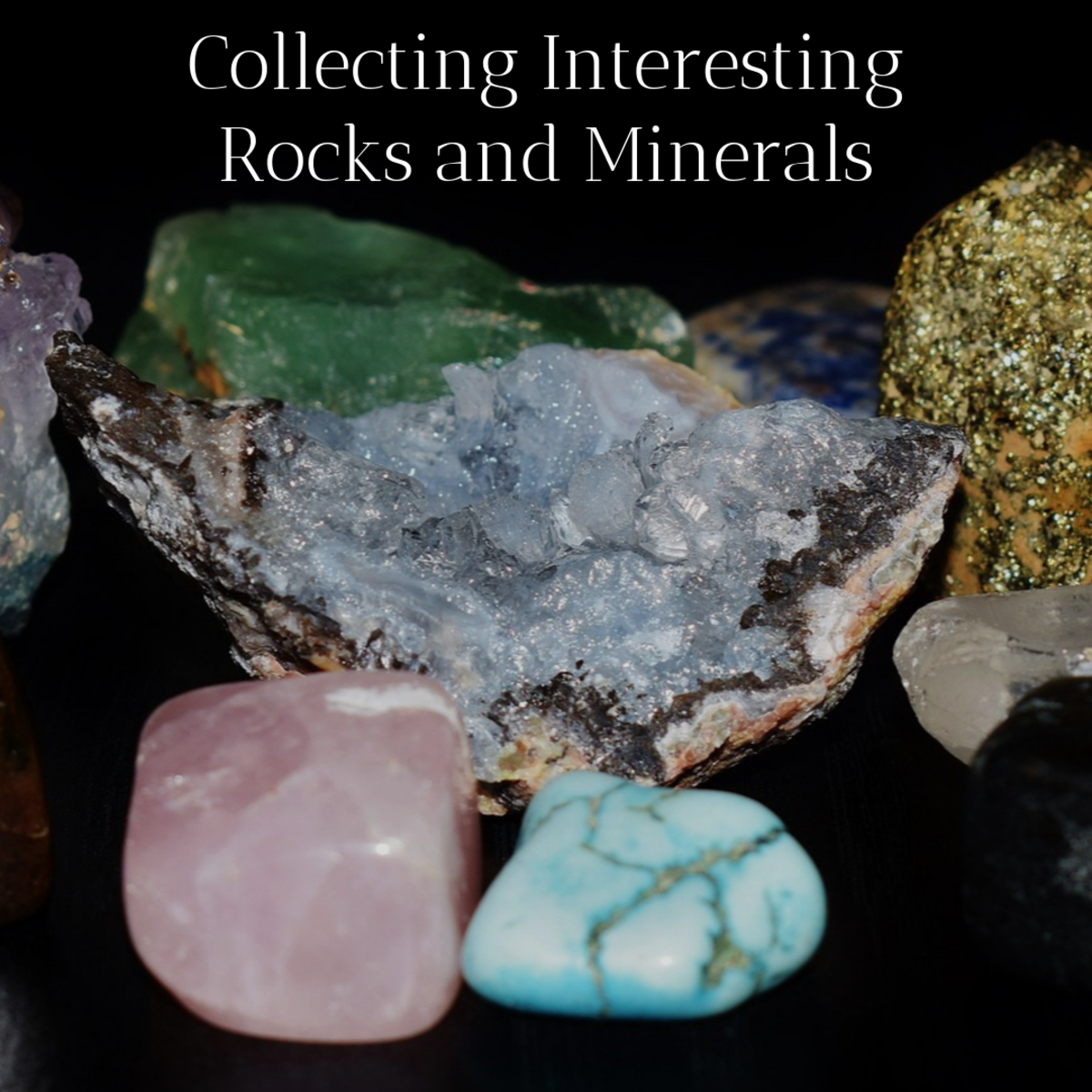 Collecting Unusual Rocks and Minerals for Kids and Adults