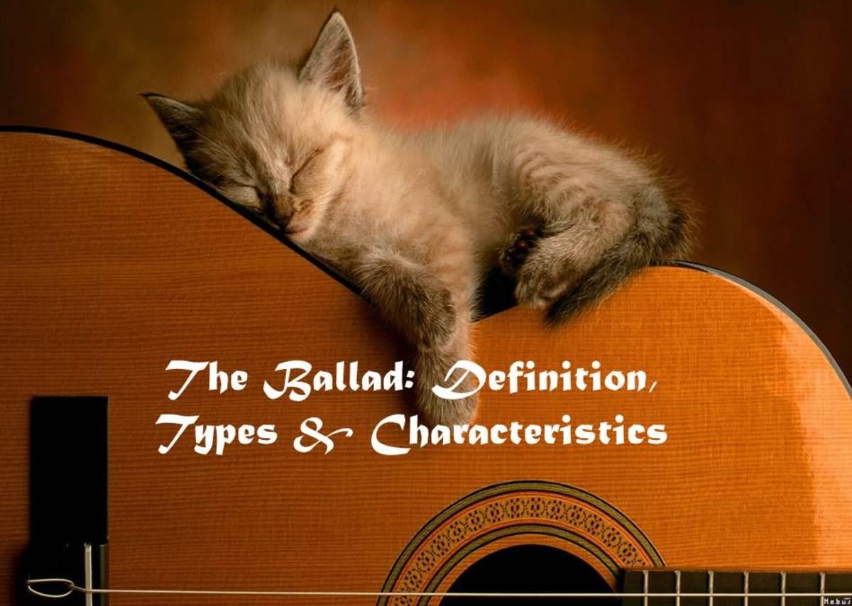 The Ballad: Definition, Types & Characteristics