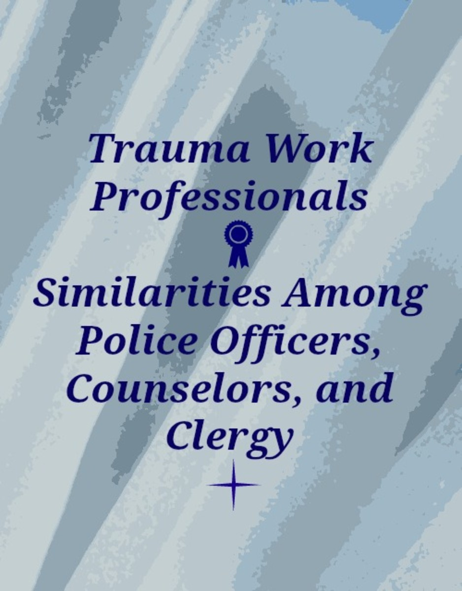 Trauma Work of Police Officers, Counselors and Clergy: Similarities in Professions