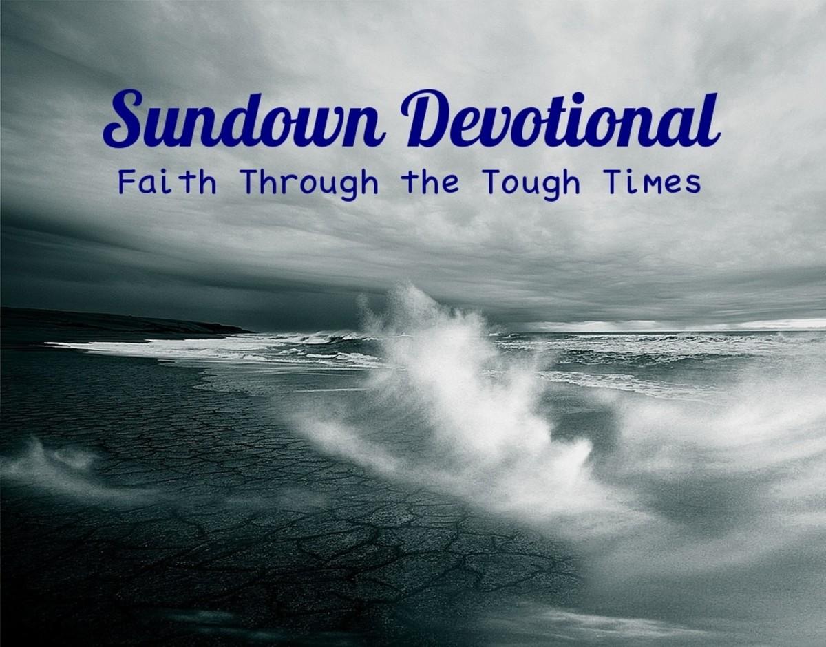 Sundown Devotional: Faith Through the Tough Times
