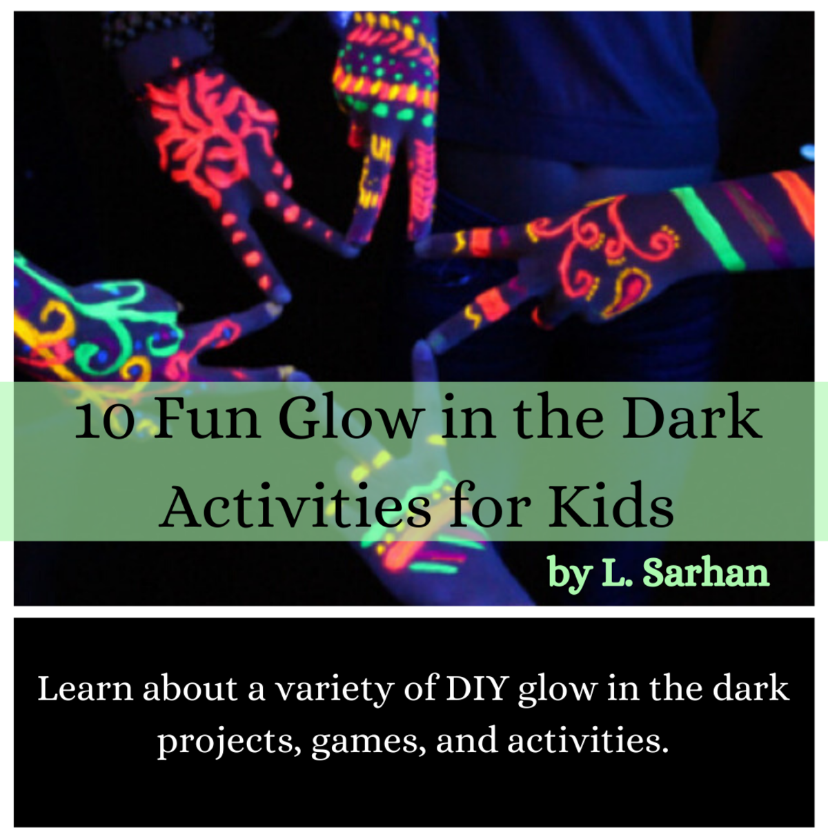 This article gives 10 examples of simple glow in the dark activities that provide hours of family-friendly fun.