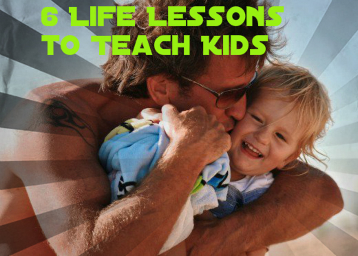 6 Life Lessons to Teach Your Kids