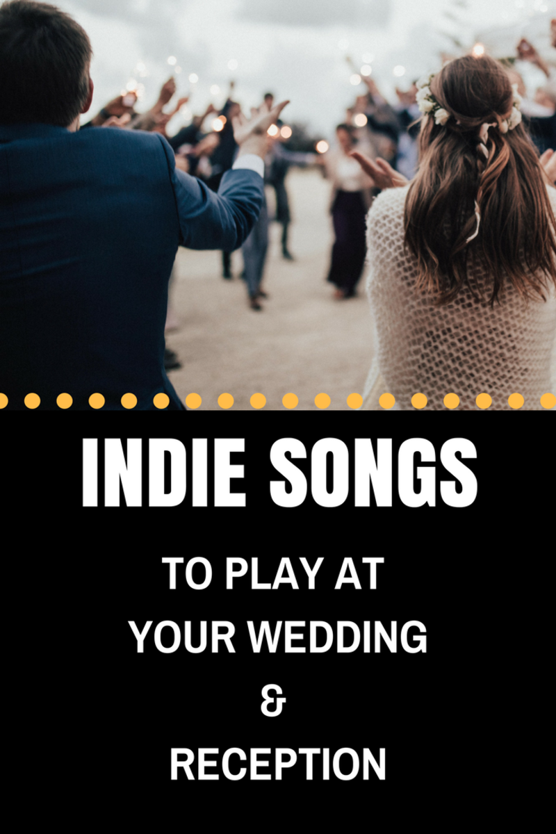 Indie Songs to Play at Your Wedding and Reception