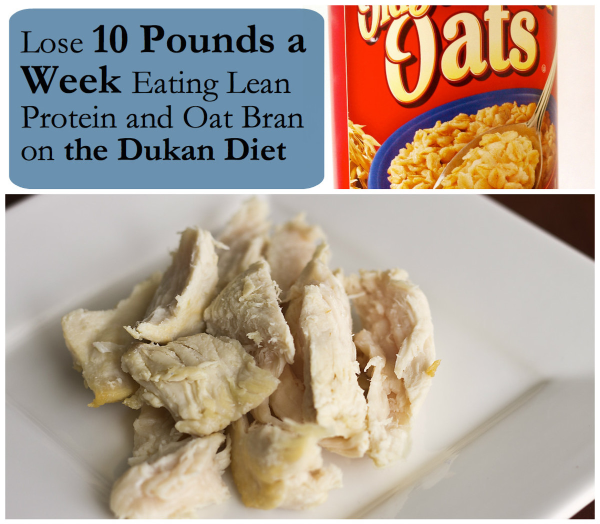 Oat bran and lean protein are at the heart of the Dukan diet.