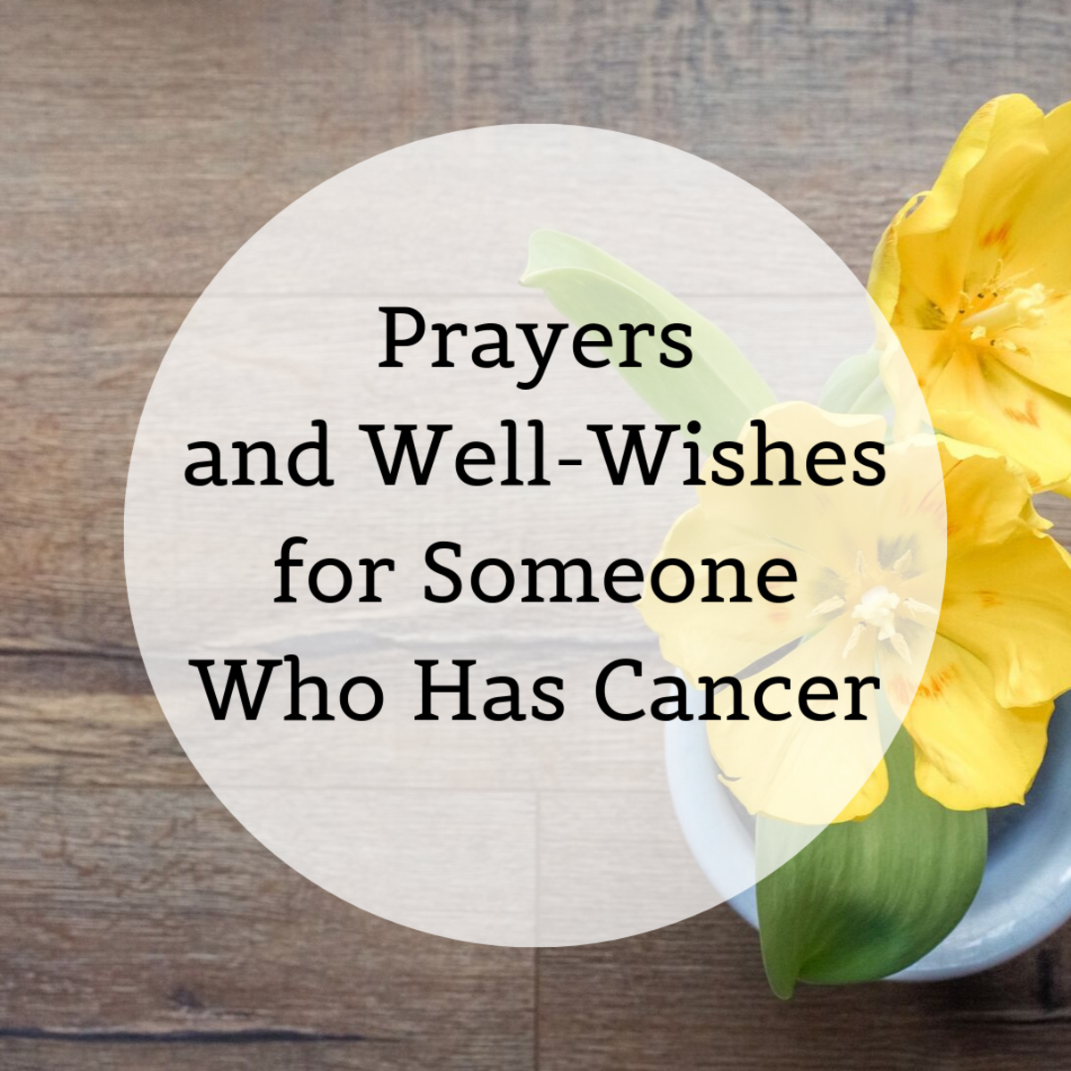 Finding the right words to comfort a cancer patient is difficult. For those who are religious, these messages of prayer and well-wishes can help.