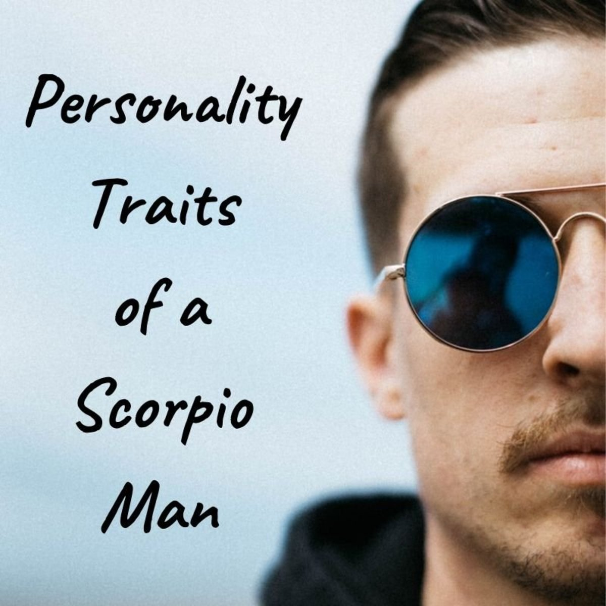 Common Scorpio Man Personality Traits (as Told by a Scorpio Guy)