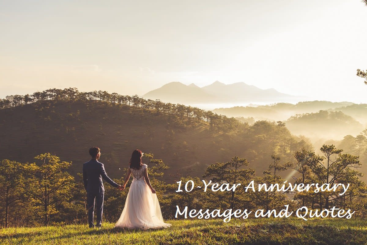 10 Year Wedding Anniversary Messages And Quotes Holidappy Celebrations