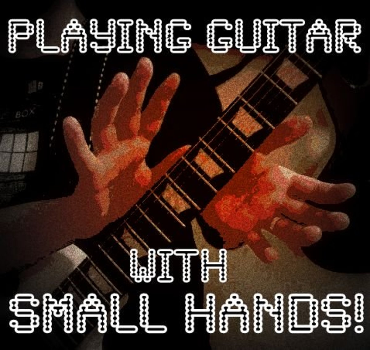 Playing Guitar with Small Hands: Eight Great Tips