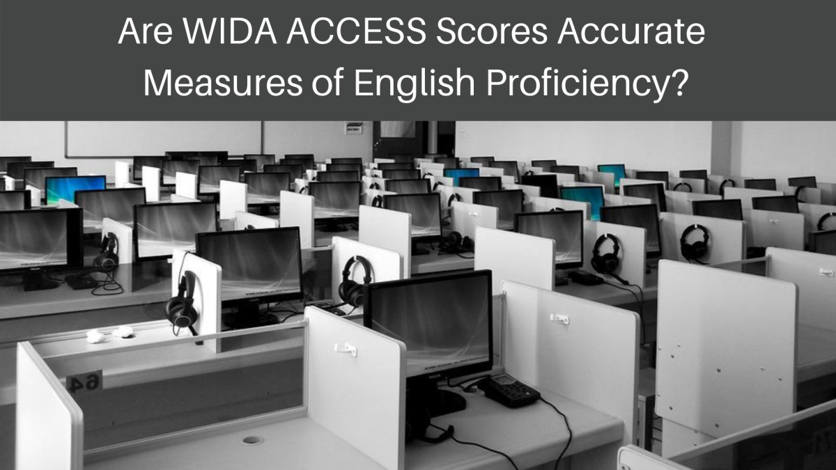 8 Reasons Not to Take Student WIDA ACCESS Scores Too Seriously
