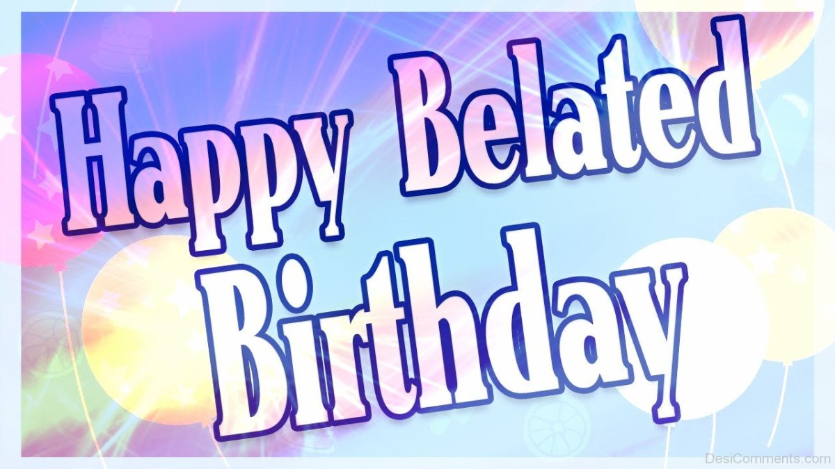 "Why There Is No Such Thing As a ""Belated Birthday"""