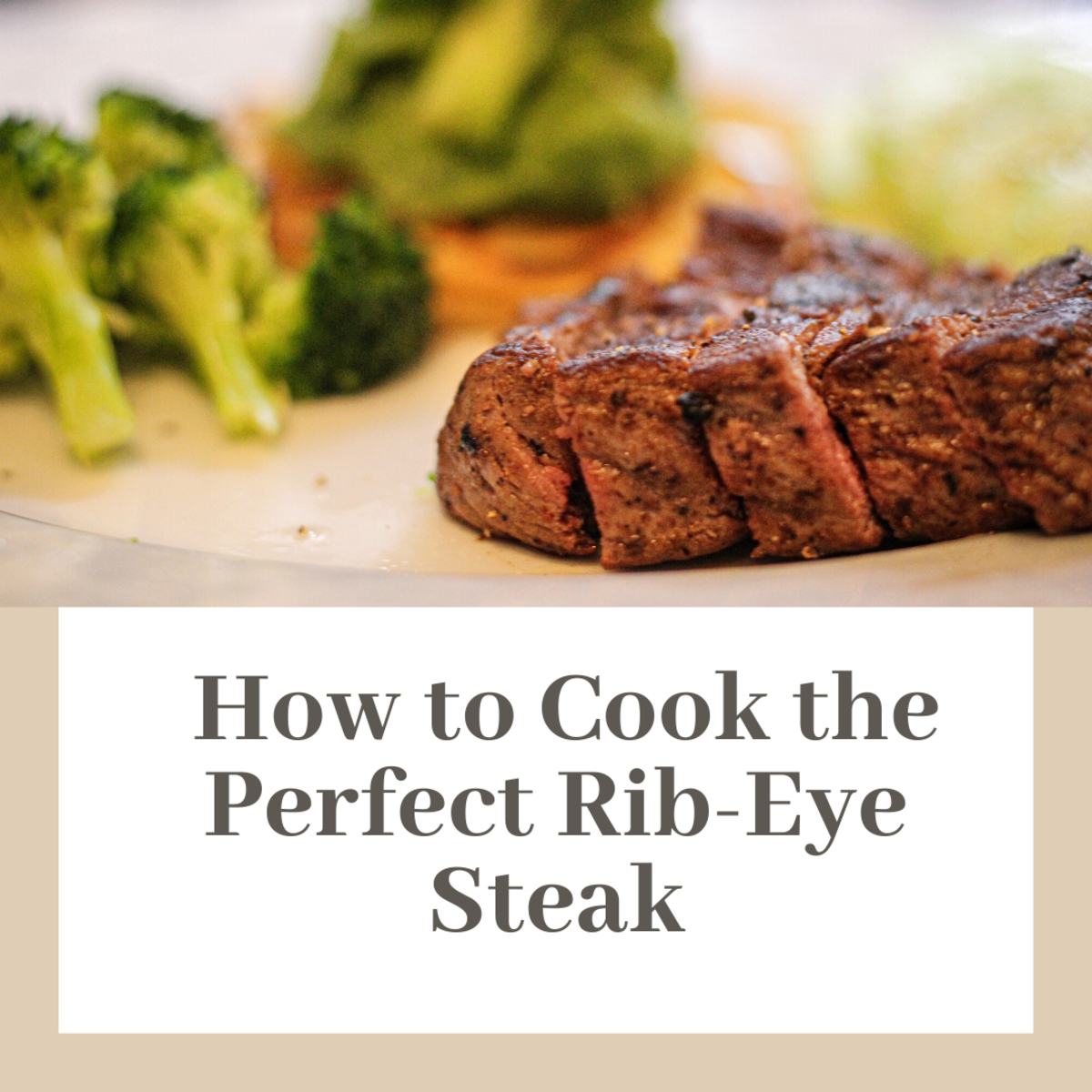 How to Cook the Perfect Rib-Eye Steak