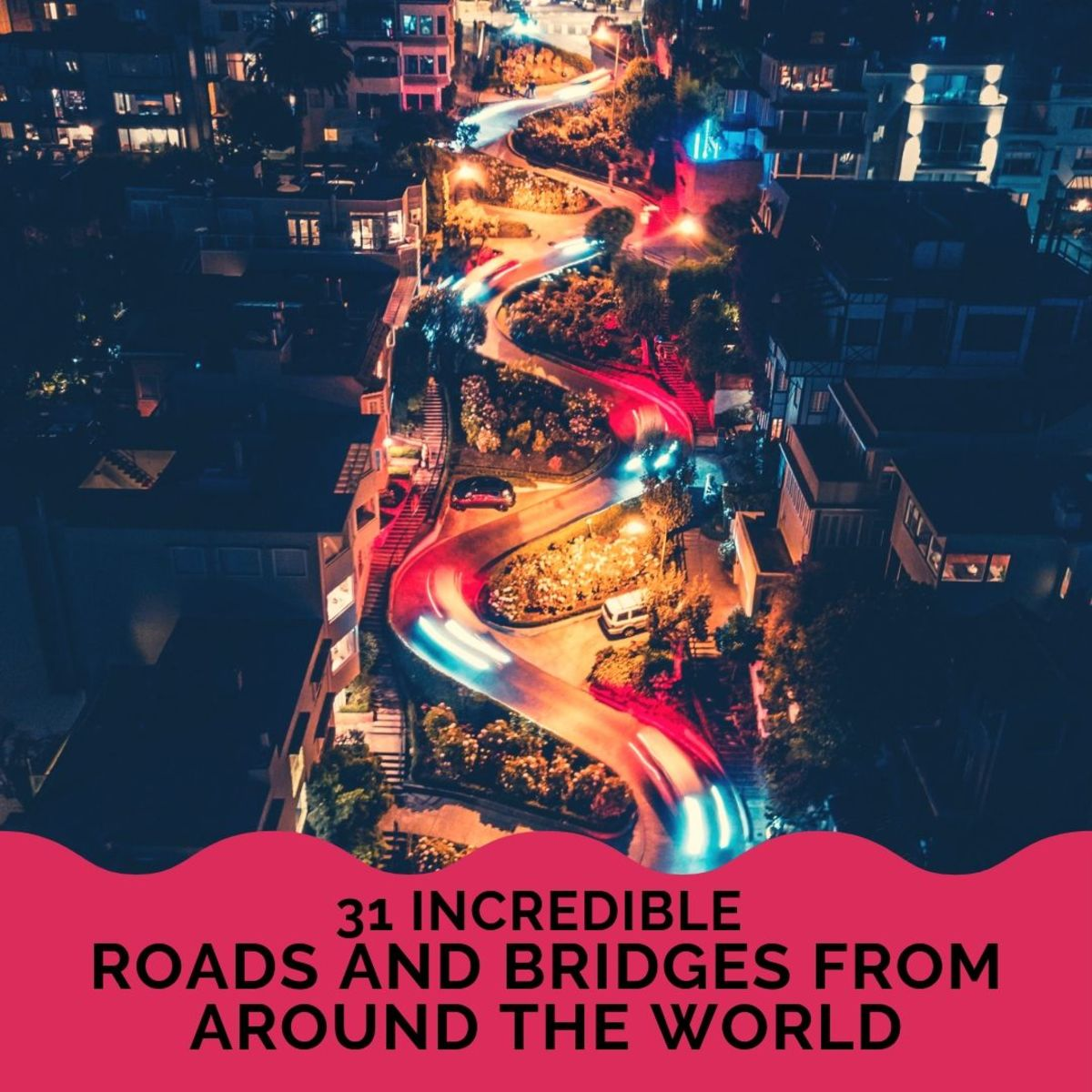 31 of the World's Most Amazing Roads