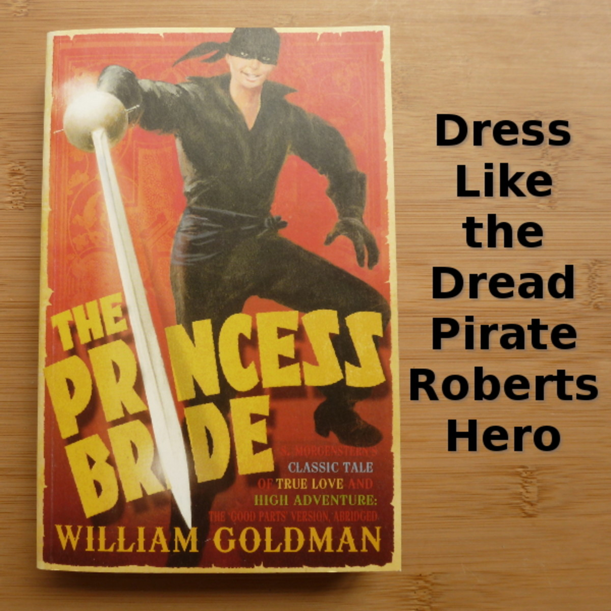 Dress up as Westley, the Dread Pirate Roberts hero for cosplay or Halloween