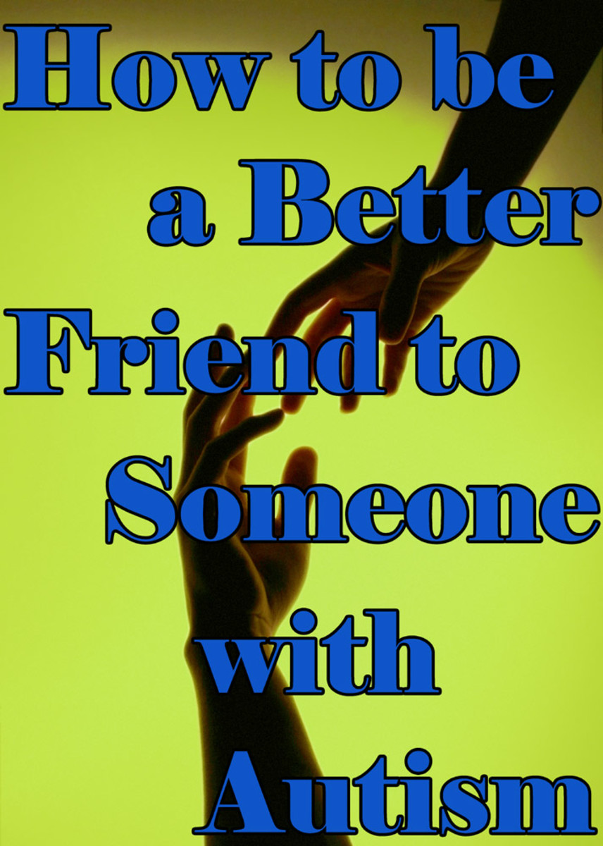 Learn to be a better friend to someone with autism.