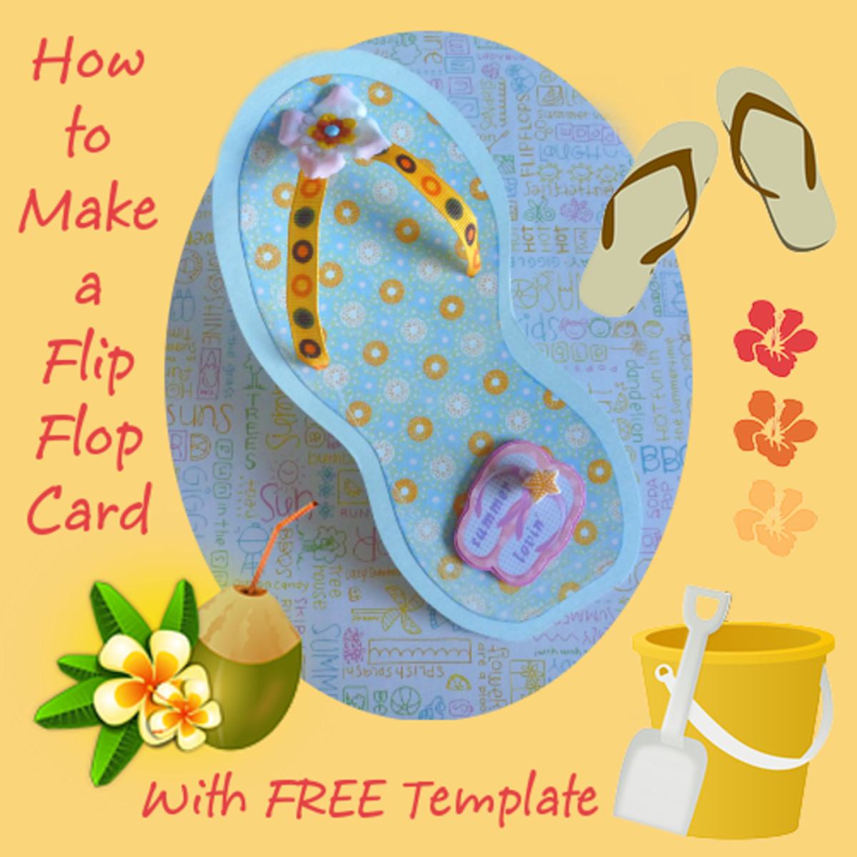 How to make a flip flop card with a free printable template to use. Summer crafts crafting tutorial.