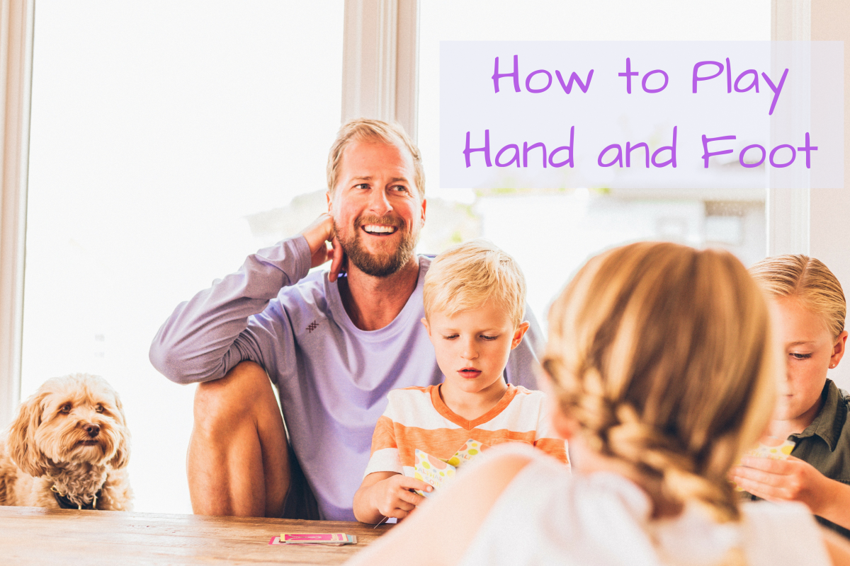 Hand and Foot: A Fun Family Card Game