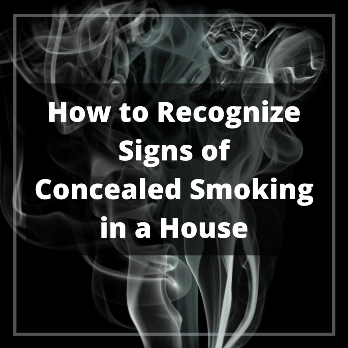 Is the realtor trying to hide tobacco and nicotine smells in the house they're selling? Find out how to recognize the signs.