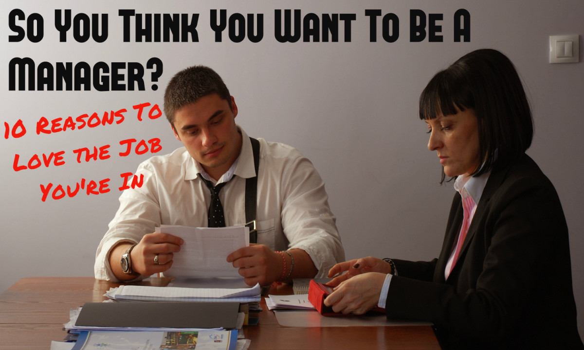So You Think You Want to Be a Manager? 10 Reasons to Love the Job You're In