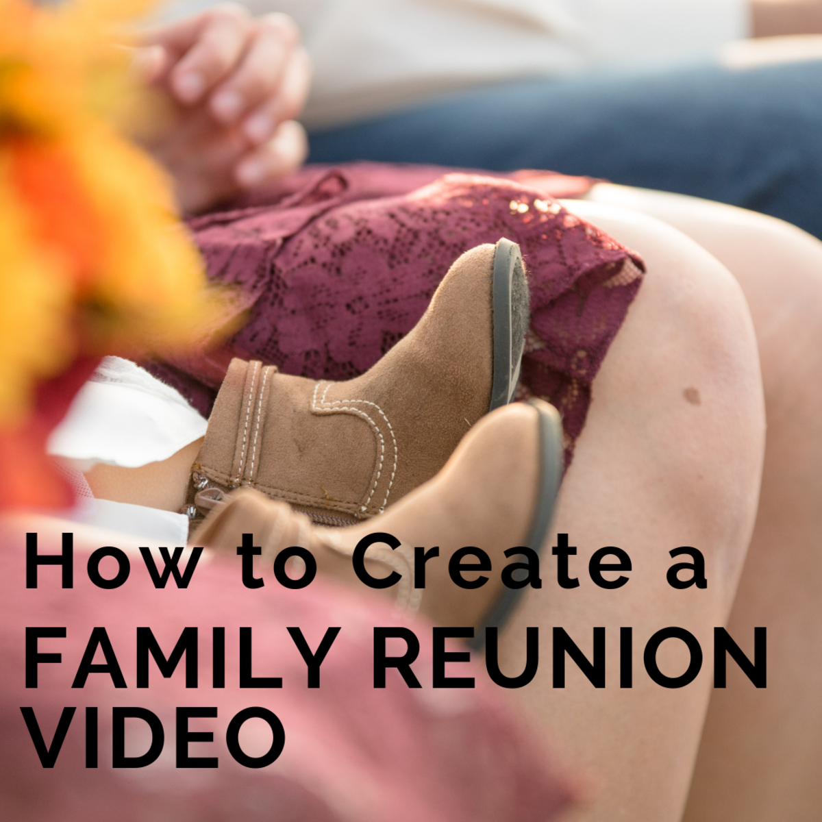 How to Create a Family Reunion Video