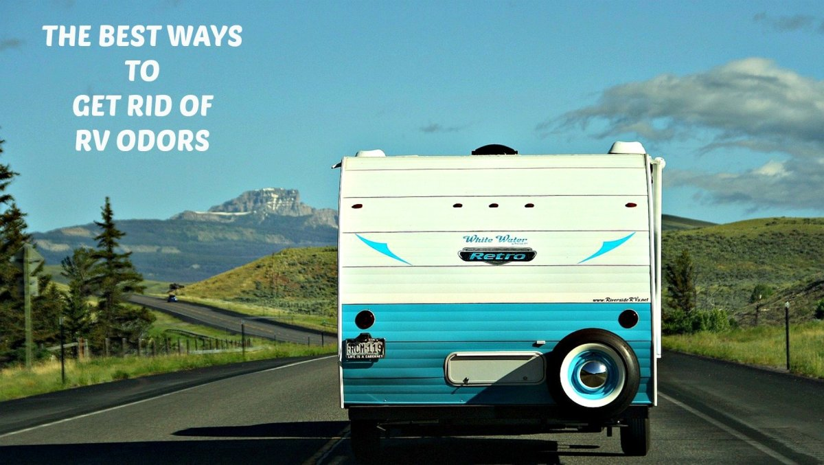 How to easily and effectively eliminate odors and smells in your RV.
