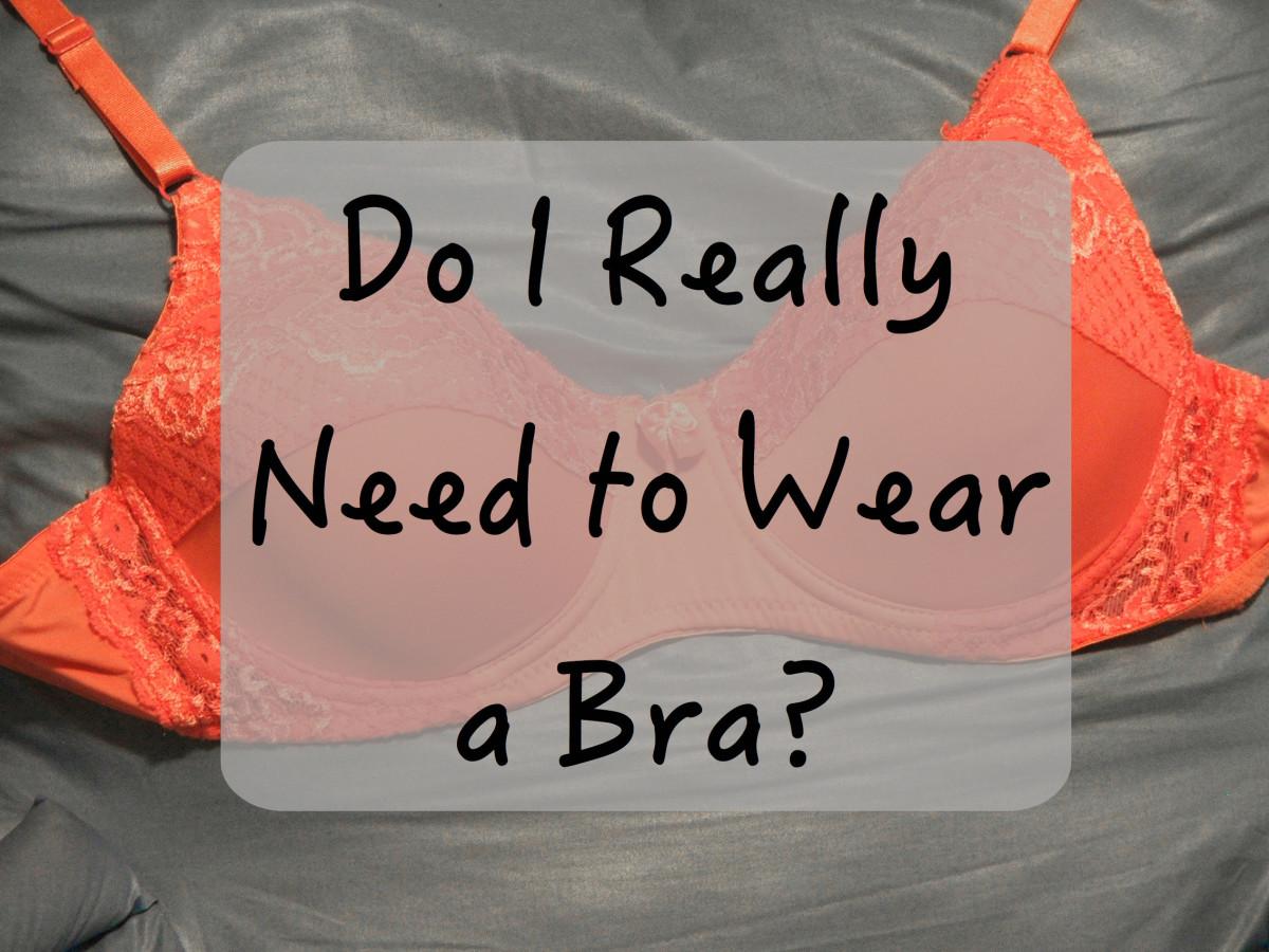 61191d07da Is It Necessary to Wear a Bra