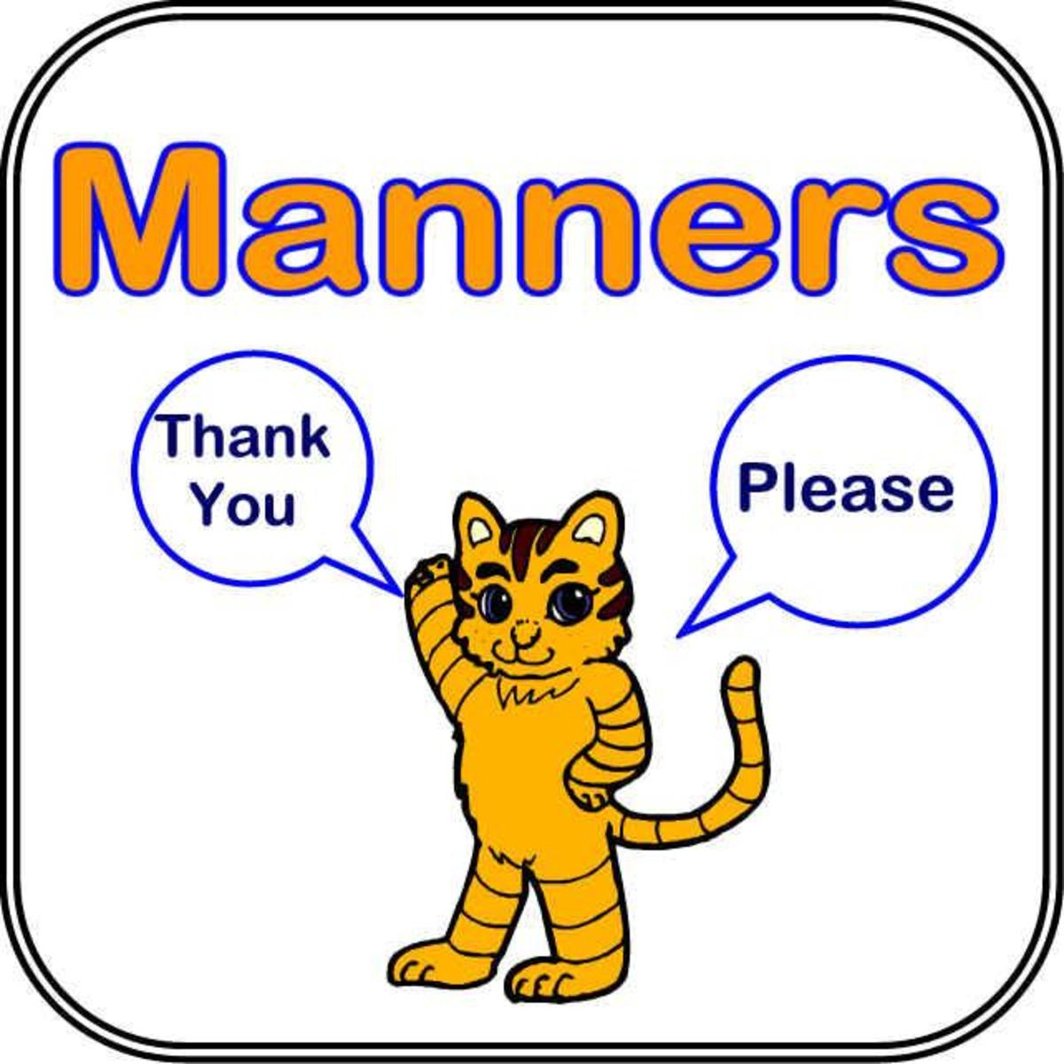 Manners make the world go 'round.