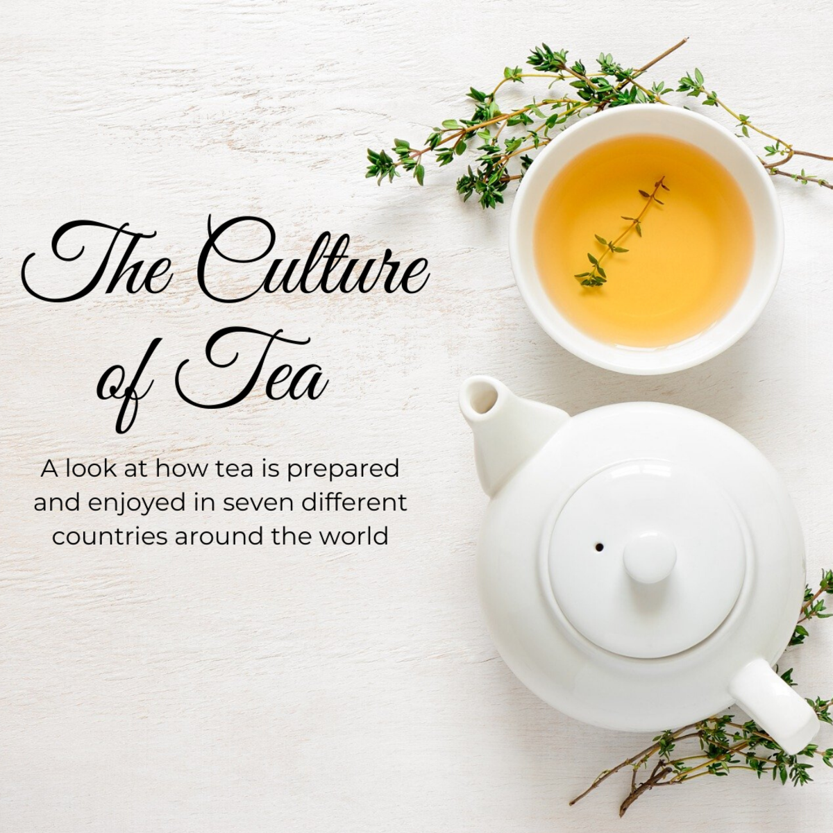 Comparing Tea Culture All Over the World