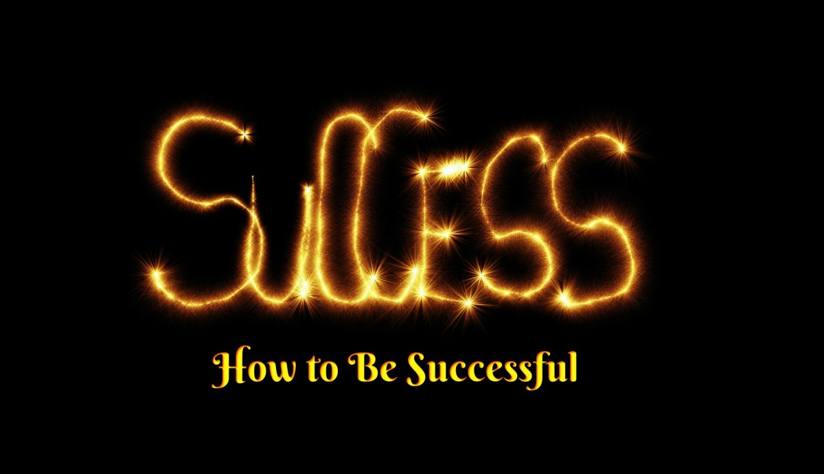 Everyone can be successful by keeping a few simple rules in mind.