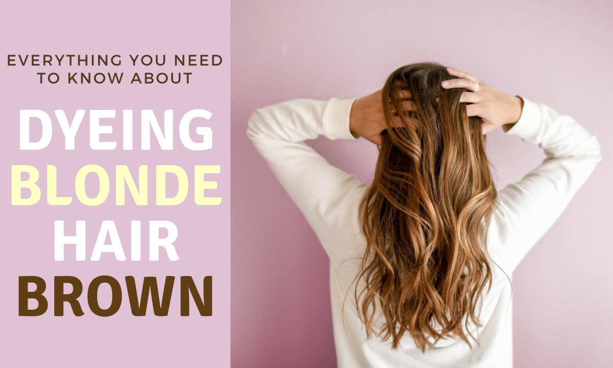 How to Dye Blonde Hair Brown