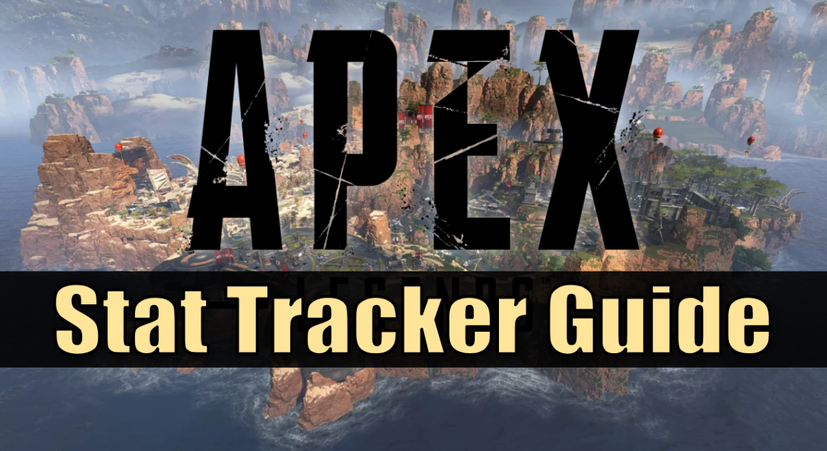 """Apex Legends"" Stat Trackers Guide"