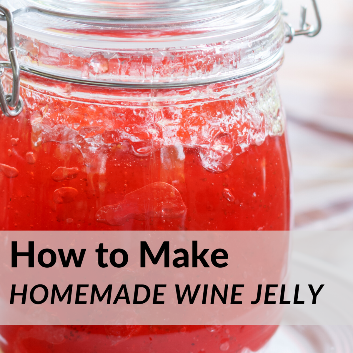 How to Make Homemade Wine Jelly
