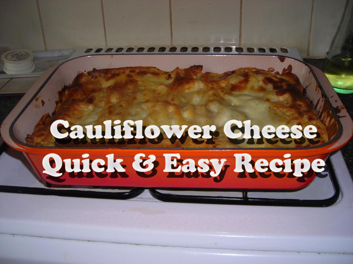 Cauliflower Cheese - Quick and Easy Recipe