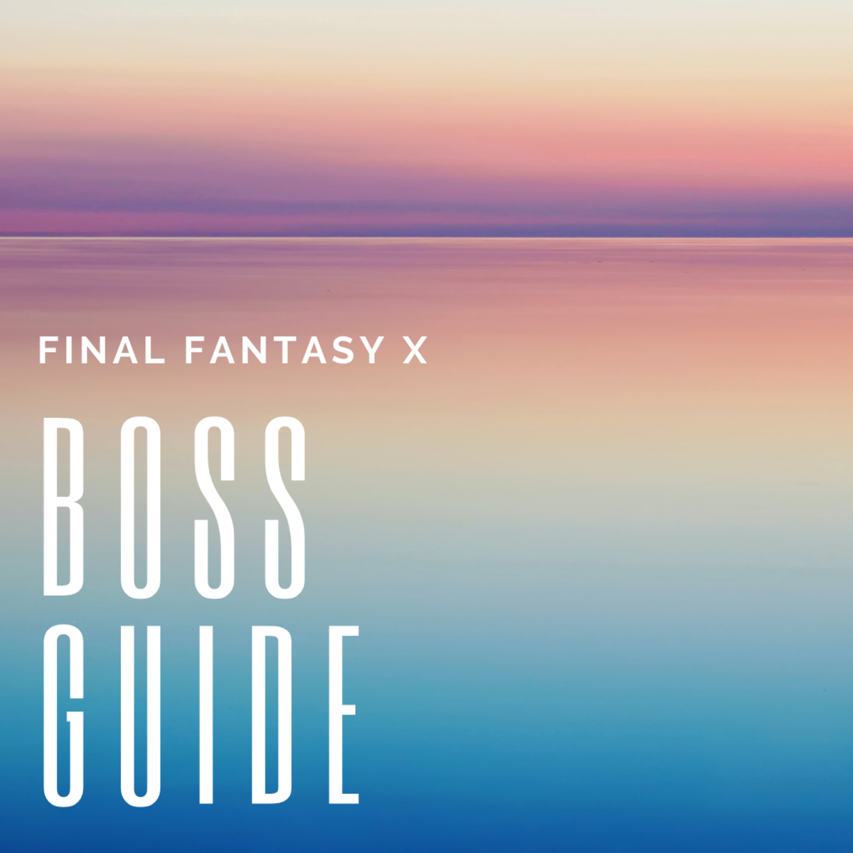 "Learn the best strategies to deal with each boss in ""FFX""!"