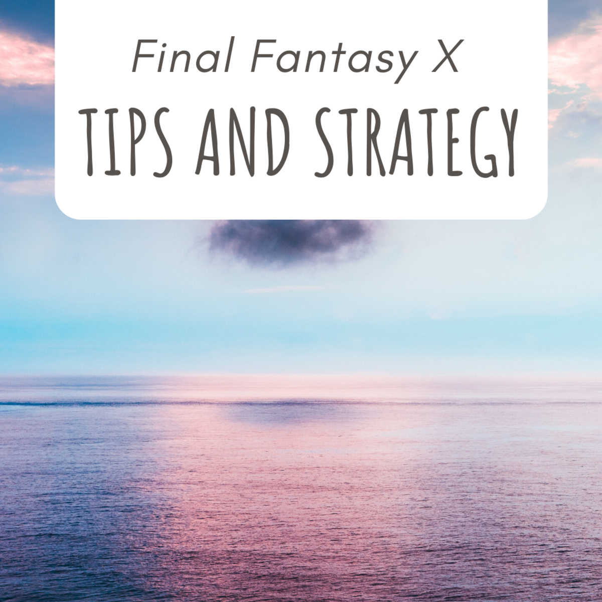 """Final Fantasy X"": Tips and Strategy"
