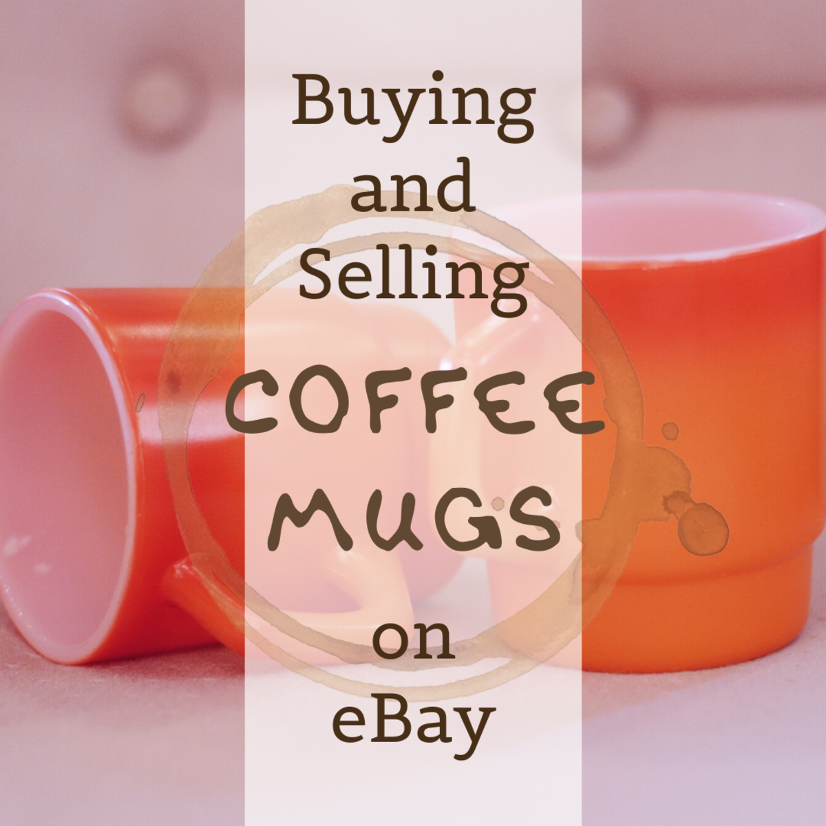 How to Buy and Sell Collectible Coffee Mugs on eBay